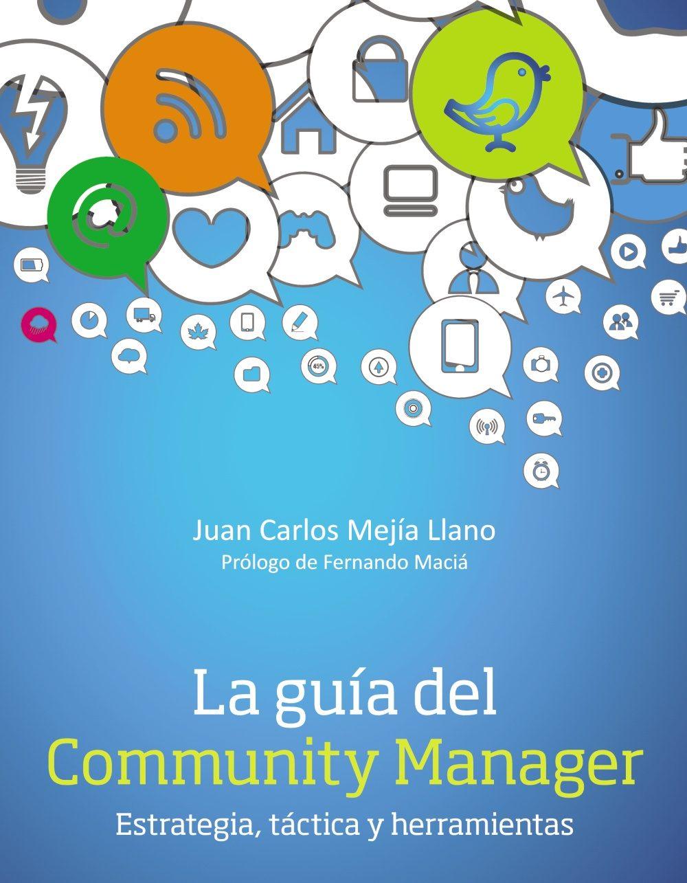 La Guía del Community Manager: Estrategia, tácticas y herramientas